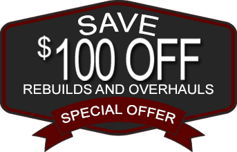 Special Offer- Save $100 Off Rebuilds and Overhauls
